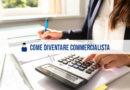 Come Diventare Commercialista: iter formativo e professionale
