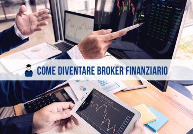 Come diventare broker finanziario: cosa fa e iter formativo