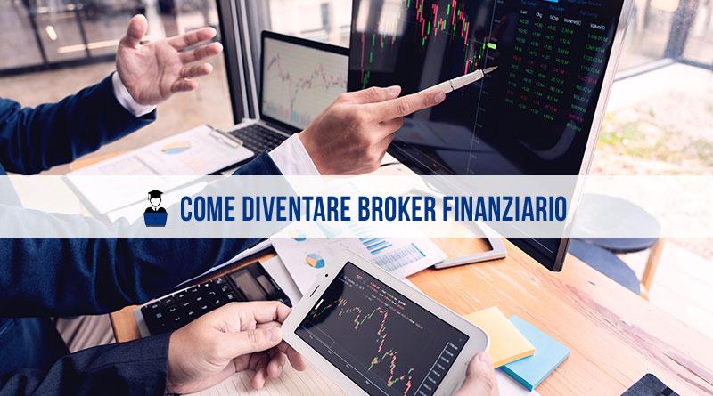 Come diventare broker finanziario