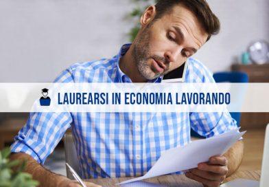 Laurearsi in economia lavorando: ecco come fare